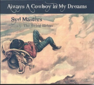 Syd Masters Always A Cowboy In My Dreams